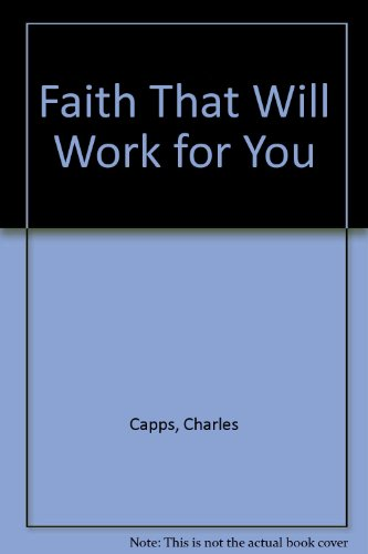 9781577942603: Faith That Will Work for You