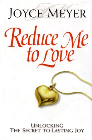 9781577942627: Reduce Me to Love: Unlocking the Secret to Lasting Joy
