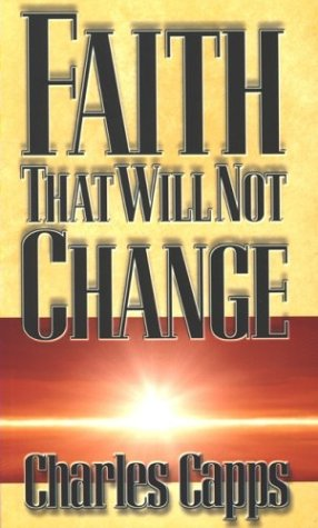 9781577942689: Faith That Will Not Change