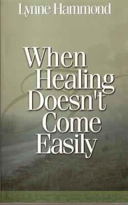 9781577942719: When Healing Doesn't Come Easily
