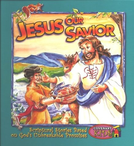 Covenast Kids - Jesus Our Savior (Covenant Kids) (9781577943020) by Harrison House