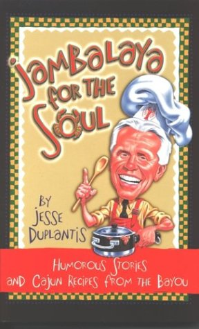 Jambalaya for the Soul: Humorous Stories and Cajun Recipes from the Bayou (157794304X) by Duplantis, Jesse