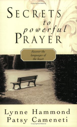 Secrets to Powerful Prayer: Discover the Languages of the Heart (1577943090) by Hammond, Lynne