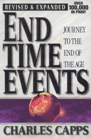 End Time Events: Journey to the End of the Age: Capps, Charles