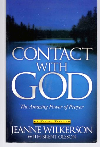 Contact with God: The Amazing Power of: Wilkerson, Jeanne; Olsson,
