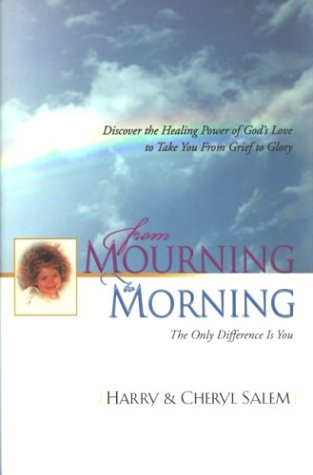 9781577943778: From Mourning to Morning: Discover the Healing Power of God's Love to Take You from Grief to Glory