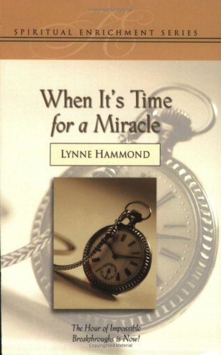 When It's Time for a Miracle (Spiritual Enrichment) (1577943937) by Lynne Hammond