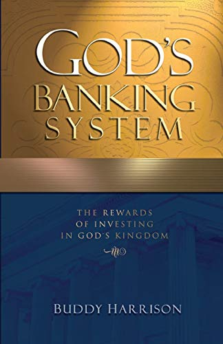 9781577944188: God's Banking System: The Rewards of Investing in God's Kingdom