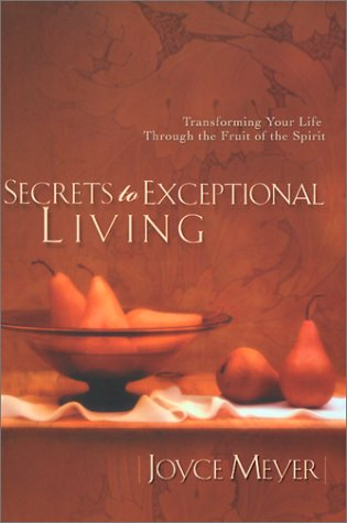 Secrets to Exceptional Living (1577944542) by Joyce Meyer