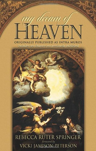 9781577944706: My Dream of Heaven: A Nineteenth Century Spiritual Classic (Originally Known as Intra Muros)