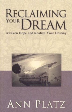9781577944805: Reclaiming Your Dream: ...Awaken Hope and Realize Your Destiny