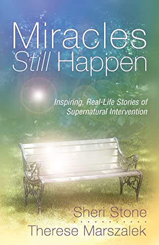 9781577945734: Miracles Still Happen: Inspiring Real-Life Stories of Supernatural Intervention