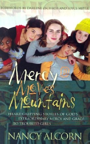 9781577946151: Mercy Moves Mountains: Heart-Gripping Stories of God's Extraordinary Mercy and Grace to Troubled Young Girls