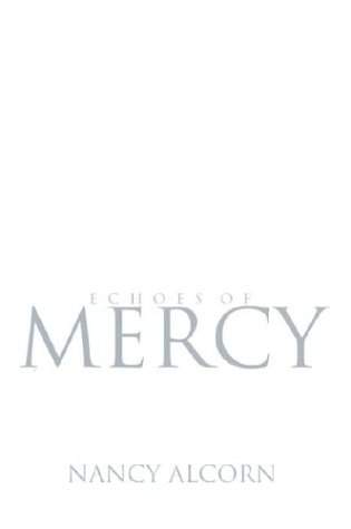 9781577946199: Echoes Of Mercy: Truth Grace Hope