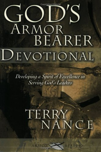 9781577946397: God's Armorbearer Devotional: Developing a Spirit of Excellence in Serving God's Leaders