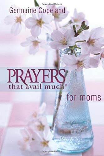 Prayers That Avail Much Moms (Prayers That Avail Much) 9781577946410 These books were made to travel! Whether on the plane, to the office, or just on your nightstand, these books were designed to keep up with your busy lifestyle. With more than 3 million copies in print, Germaine Copeland's bestselling volumes of Prayers That Avail Much have proven themselves as essential staples in the book market nationwide. Also available in new and abridged mass market editions, the nationally renowned Prayers That Avail Much series now conveniently places the power of prayer right in your pocket.