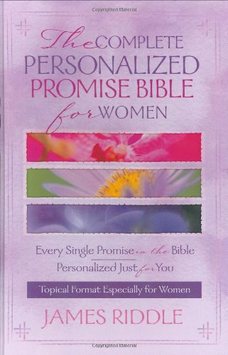 The Complete Personalized Promise Bible for Women: Every Single Promise in the Bible Personalized ...