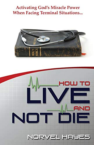 How to Live and Not Die: Hayes, Norvel