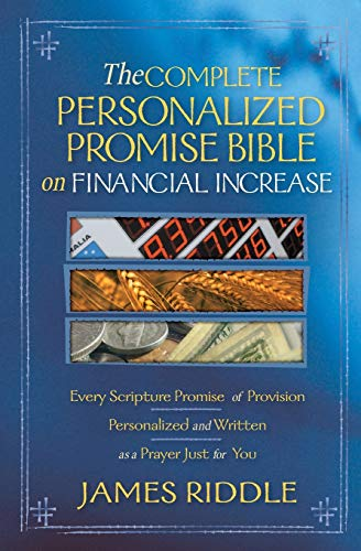 9781577947790: Complete Personalized Promise Bible on Financial Increase: Every Scripture Promise of Provision, from Genesis to Revelation, Personalized and Written As ... Promise Bible) (Personalized Promise Bible)