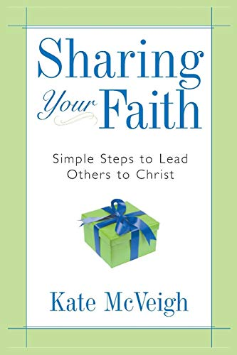 9781577947820: Sharing Your Faith: Simple Steps to Lead Others to Christ