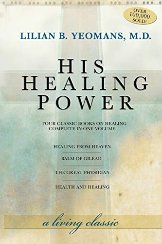 9781577948193: His Healing Power: Four Classic Books on Healing, Complete in One Volume