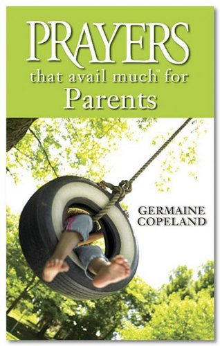 9781577949572: Prayers That Avail Much for Parents (Prayers That Avail Much (Paperback))
