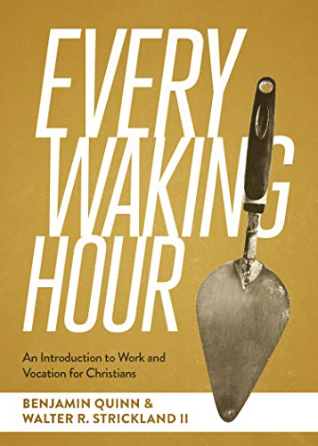 Every Waking Hour : An Introduction to: Benjamin T. Quinn;
