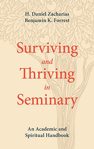 9781577997788: Surviving and Thriving in Seminary: An Academic and Spiritual Handbook