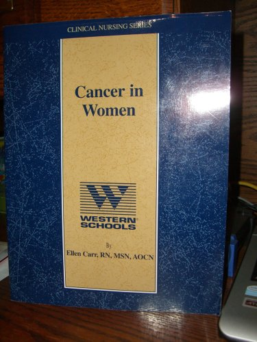 Cancer in Women / Clinical Nursing Series.: Carr, Ellen