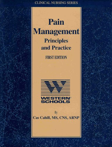 Pain Management: Principles and Practice: Cahill, Cas