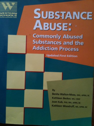 Substance Abuse (Commonly Abused Substances and the Addiction process): Benita Walton