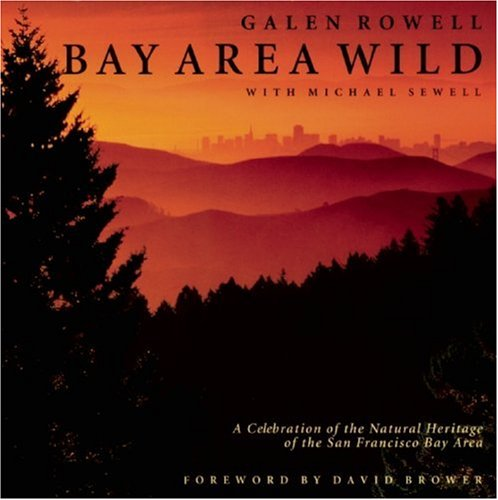 9781578050109: Bay Area Wild: A Celebration of the Natural Heritage of the San Francisco Bay Area