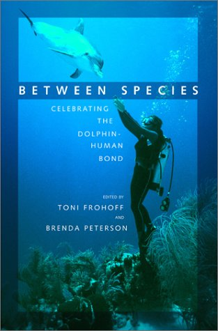 Between species celebrating the dolphin human bond frohoff toni and