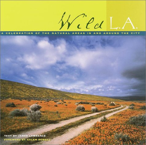 9781578050741: Wild LA: A Celebration of the Natural Areas in and Around the City