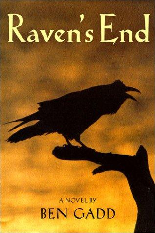 Raven's End: A Novel: Gadd, Ben