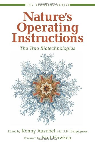 Nature's Operating Instructions: The True Biotechnologies (The: Kenny Ausubel [Editor];