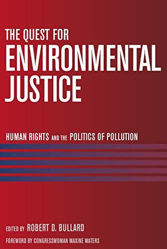 9781578051205: The Quest for Environmental Justice: Human Rights and the Politics of Pollution
