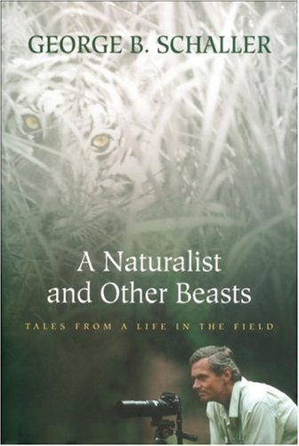 9781578051298: A Naturalist and Other Beasts: Tales from a Life in the Field