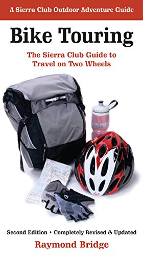 9781578051427: Bike Touring: The Sierra Club Guide to Travel on Two Wheels (Sierra Club Outdoor Adventure Guide)