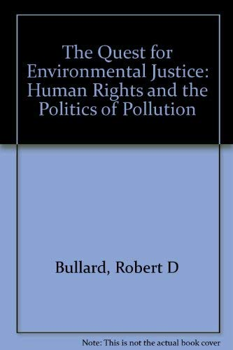 9781578051526: The Quest For Environmental Justice: Human Rights and the Politics of Pollution