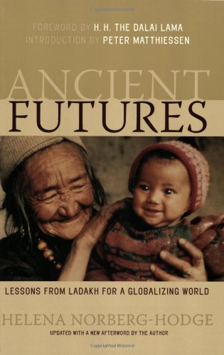 9781578051625: Ancient Futures: Lessons from Ladakh for a Globalizing World