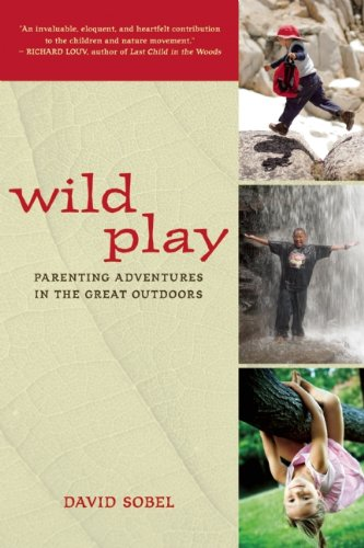 9781578051762: Wild Play: Parenting Adventures in the Great Outdoors