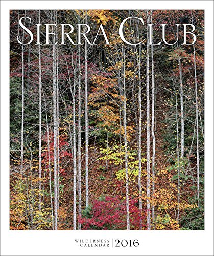 9781578052073: Sierra Club Wilderness Calendar 2016