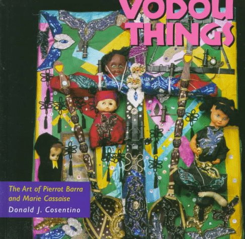 Vodou Things: The Art of Pierrot Barra and Marie Cassaise (Folk Art and Artists Series)