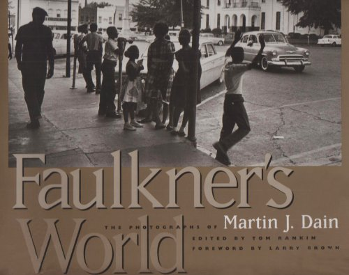 FAULKNER'S WORLD: THE PHOTOGRAPHS OF MARTIN J. DAIN.