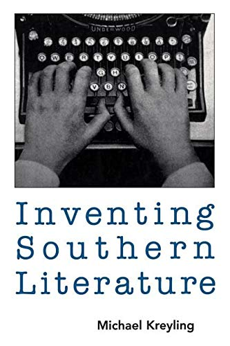 9781578060443: Inventing Southern Literature
