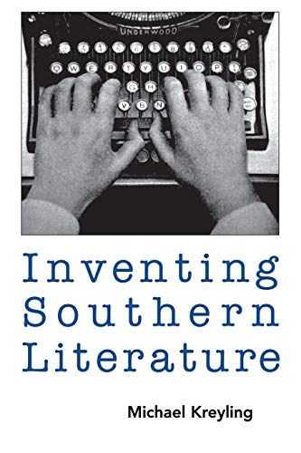 9781578060450: Inventing Southern Literature