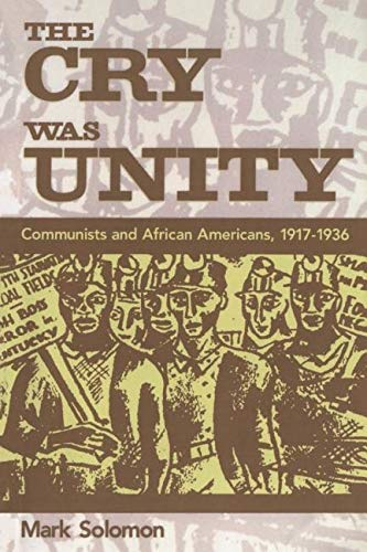 9781578060948: The Cry Was Unity: Communists and African Americans, 1917-36