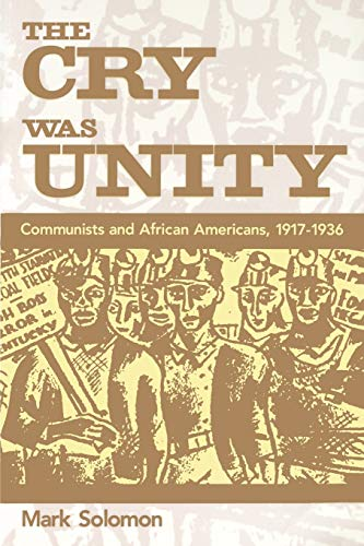 9781578060955: The Cry Was Unity: Communists and African Americans, 1917-1936