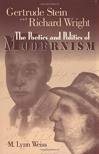 9781578061006: Gertrude Stein and Richard Wright: The Poetics and Politics of Modernism
